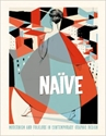Naive Modernism And Folklore In Contemporary Graphic Design R. Klanten H. Hellige 9783899552478 Amazon.Com Books
