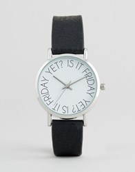 Asos Is It Friday Yet Dial Print Watch Black