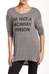 Hip I'm Not A Monday Person Long Sleeve Tee Gray