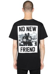 Les Artists No New Friend Printed Jersey T Shirt