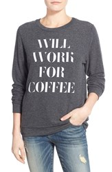 Women's Signorelli 'Yummy Fleece' Graphic Sweatshirt Will Work For Coffee Charcoal