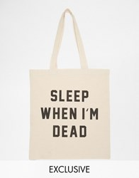 Reclaimed Vintage Sleep When I'm Dead Tote Bag Cream