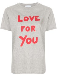Bella Freud Love For You T Shirt Grey
