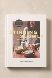 Anthropologie Stirring Slowly Recipes To Restore And Revive Multi