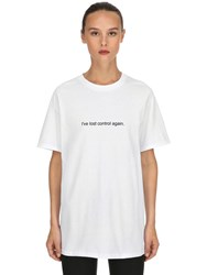 Famt Fuck Art Make Tees I've Lost Control Again T Shirt White