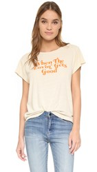 Mother Crop Goodie Goodie Tee Here To Stay