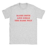 Raise Boys And Girls The Same Way Shirt By Internetclub On Etsy