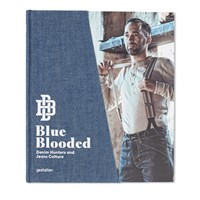 Gestalten Blue Blooded Denim Hunters And Jeans Culture