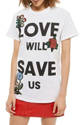Topshop Women's Love Will Save Us Applique Tee White