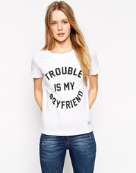 A Question Of Trouble Is My Boyfriend T Shirt White