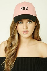 Forever 21 Embroidered Brb Dad Cap Light Pink