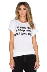 Private Party I'm Here For A Good Time Tee White