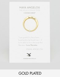 Dogeared Maya Angelou Legacy By Gold Plated Love Liberates Engraved Reminder Ring Gold