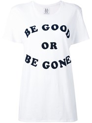 Zoe Karssen 'Be Good' Print T Shirt White