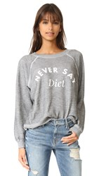 Wildfox Couture Never Say Diet Sweatshirt Heather Burnout