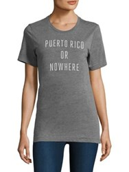 Knowlita Puerto Rico Or Nowhere Cotton Graphic Tee Grey