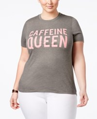 Mighty Fine Trendy Plus Size Caffeine Queen Graphic T Shirt Gray