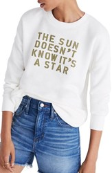 Madewell The Sun Doesn't Know It's A Star Sweatshirt Cloud Lining