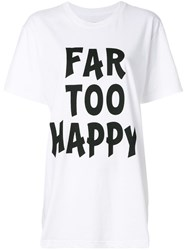 House Of Holland Far Too Happy T Shirt White