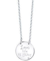 Unwritten Love Life Be Brave Disc 18 Pendant Necklace In Sterling Silver