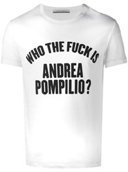 Andrea Pompilio 'Who The Fuck Is' T Shirt White