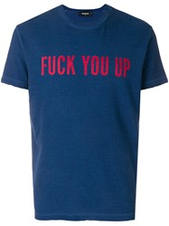 Dsquared2 Fuck You Up Print T Shirt Blue