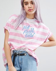 Lazy Oaf Not Right Now T Shirt Multi