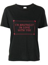 Saint Laurent I'm Brutally In Love With You Print T Shirt Black