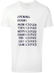 Closed Opening Hours T Shirt White