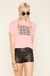 Forever 21 1 800 Be Quiet Graphic Tee Pink Black