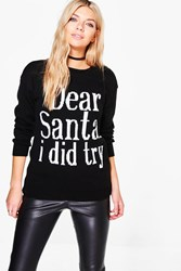 Boohoo Dear Santa...I Did Try Christmas Jumper Black