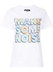 House Of Holland Make Some Noise T Shirt White