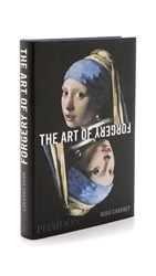 Phaidon The Art Of Forgery Case Studies In Deception