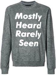 Mostly Heard Rarely Seen Logo Print Sweatshirt Grey