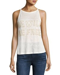 Chloe Oliver Be Wild Be Free Graphic Tank White