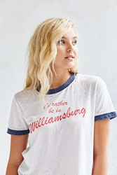 Truly Madly Deeply I'd Rather Be In Williamsburg Tee Ivory