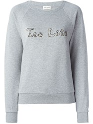 Saint Laurent Too Late Sweatshirt Grey