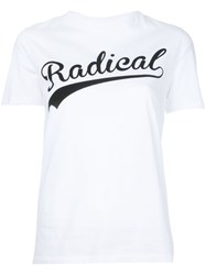 Etre Cecile 'Radical' Slogan T Shirt Women Cotton S White