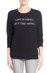 Women's Signorelli 'Yummy Fleece' Graphic Sweatshirt Life Is Short Black