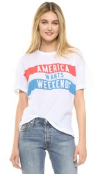 Wildfox Couture America Wants Weekends Clean White