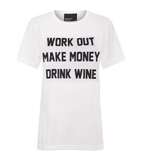 Private Party Work Out Make Money And Drink Wine T Shirt Female White