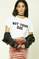 Forever 21 Not Your Bae Graphic Tee White Black