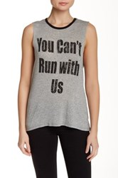 Hip You Can't Run With Us Tank Gray