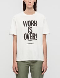 Carhartt Work In Progress Work Is Over T Shirt