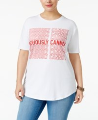 Hybrid Trendy Plus Size Seriously Cannot Graphic T Shirt White