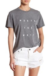 Sincerely Jules Worth The Wait Front Graphic Print Tee Gray