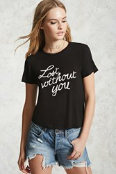 Forever 21 Lost Without You Graphic Tee Black White