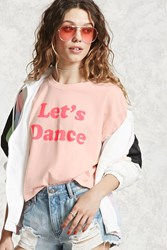 Forever 21 Let's Dance Graphic Tee Light Pink Pink